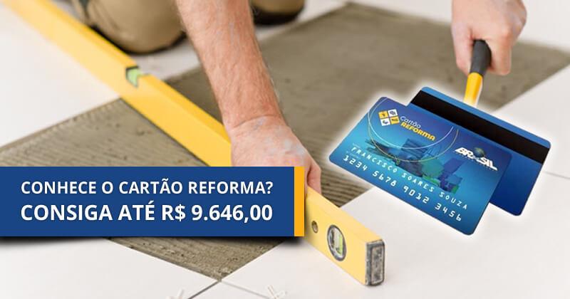 Valores do Cartão Reforma 2021